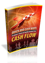 Quick And Easy Ways To Boost Your Network Marketing Cash Flow