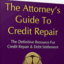 The Attorneys Guide To Credit Repair.